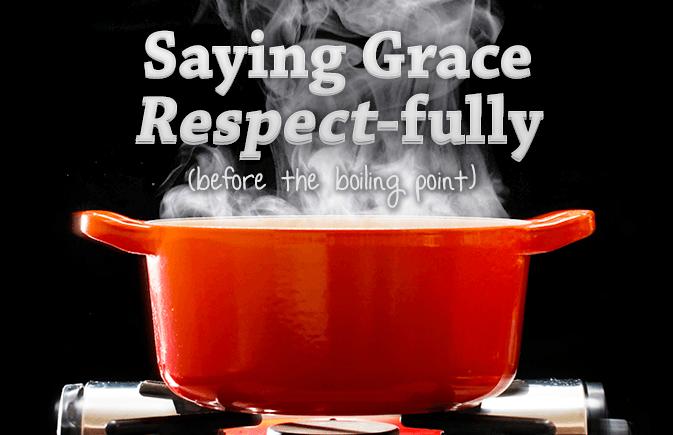 Saying Grace Respectfully Web Banner[1]